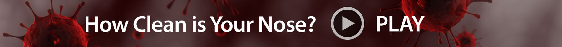 How Clean is Your Nose?